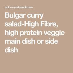 Bulgar curry salad-High Fibre, high protein veggie main dish or side dish