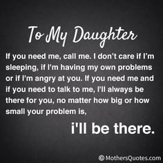 To my little Princess, I will always be there for you.