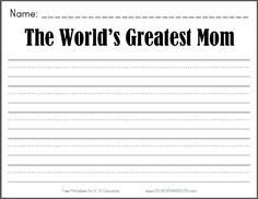 The World's Greatest Mom Writing Prompt - Free to print (PDF file). Great for Mothers Day in May!