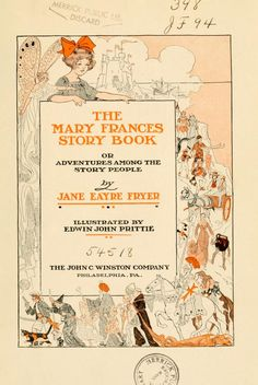 """""""The Mary Frances Story Book or Adventures Among the Story People"""" by Jane Eayre Fryer"""