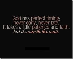 God's Perfect Timing, in {{ ALL }} things.