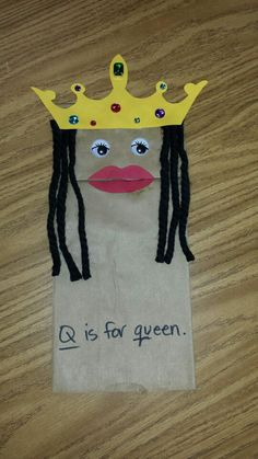 Q is for queen puppet