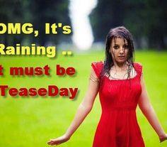 Must be #TeaseDay