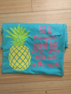 Vinyl graphic/be a pineapple quote on back with pocket pineapple monogram on the front/customize your colors/monogram gift/southern shirt by Sweettaterstn on Etsy https://www.etsy.com/listing/451831688/vinyl-graphicbe-a-pineapple-quote-on