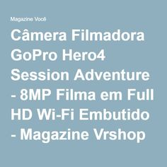 Câmera Filmadora GoPro Hero4 Session Adventure - 8MP Filma em Full HD Wi-Fi Embutido - Magazine Vrshop