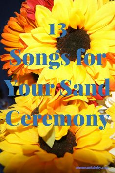 13 Songs for Your Sand Ceremony! (or your unity candle!!)