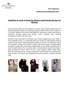 Qualities to look for in evening shawls for women for any season. - Try Yours Elegantly for a wide selection of dressy shiny evening wraps with style and elegance.