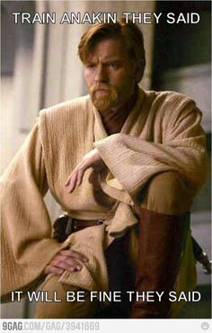 Poor Obi-Wan. If you'll remember, in episode II, he tells Anakin that he'll be the death of him(obi-wan). It happens.