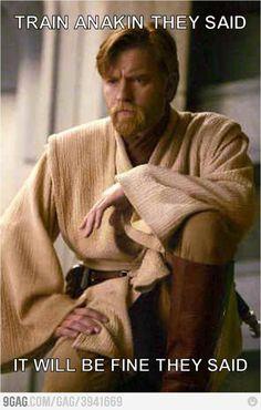 Poor Obi-Wan. If you'll remember, in episode II, he tells Anakin that he'll be the death of him(obi-wan). It happens.