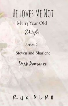 My 13 Year Old Wife Season 2 Sharlene and Steven Free Books To Read, Novels To Read, I Still Love You, My Love, Online Novels, Old Wife, Wattpad Books, He Loves Me, Romance Books