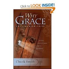 Why Grace Changes Everything by Chuck Smith.  Insights from a man who lives what he preaches.