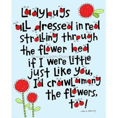 Discover and share Ladybug Love Quotes. Explore our collection of motivational and famous quotes by authors you know and love. Ladybug Room, Ladybug Nursery, Baby Ladybug, Ladybug Art, Ladybug Crafts, Ladybug Decor, Grouchy Ladybug, Ladybug Quotes, Finger Plays