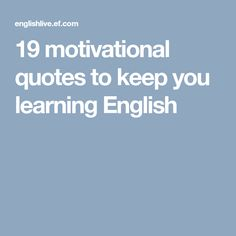 If you need some advice to help you get motivated to learn English, these 19 motivational quotes to help you get motivated to learn English. English Classes Online, Book 1, This Book, Motivational Quotes, Inspirational Quotes, Learning English, The Real World, English Language, Encouragement