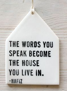 the words you speak become the house you live in. - hafiz porcelain ornament screenprinted text
