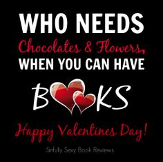 Who needs chocolates and flowers when you can have Books! <3