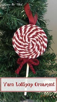 Yarn Lollipop Christmas Ornament ~ Make this fun ornament in about ten minutes using only a few supplies! It& easy and very budget friendly. Yarn Crafts For Kids, Christmas Projects, Holiday Crafts, Christmas Crafts, Christmas Things, Christmas Images, Holiday Decor, Diy Yarn Ornaments, Crochet Christmas Ornaments