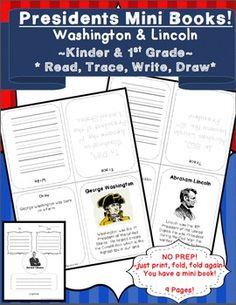Presidents Mini Books! Washington, Lincoln, Obama ~NO PREP~ (Read, Write, Trace, Draw) 9 pages total  Each book page can be folded into fourths to form cute little mini books. Great for centers! The front has expository reading. The inside has a space to trace a sentence and then write that sentence independently.