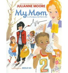 A heartwarming new picture book about cultural diversity and the love of mums from the bestselling author and award-winning actress Julianne Moore!
