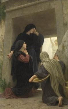 Holy Women at the Tomb, William Adolphe Bouguereau, c. 1900; The Cure for Unhappiness - The Catholic Thing