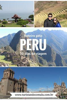 Roteiro de viagem pelo Peru. 10 dias incluindo Lima, Cusco, Machu Picchu, Puno, Lago Titicaca e Arequipa #peru #cusco #lima #puno #machupicchu #arequipa #titicaca #viagem #destinos #turismo