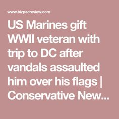 US Marines gift WWII veteran with trip to DC after vandals assaulted him over his flags | Conservative News Today