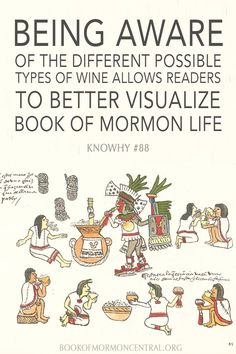 "The only beverage mentioned in the Book of Mormon is ""wine,"" which is typically assumed to be a fermented grape juice. ""Wine,"" however, can refer to a variety of different alcoholic fruit juices.   https://knowhy.bookofmormoncentral.org/content/why-does-the-book-of-mormon-mention-wine-vineyards-and-wine-presses  #Wine #Mormon #LDS #BookofMormon #Knowhy"