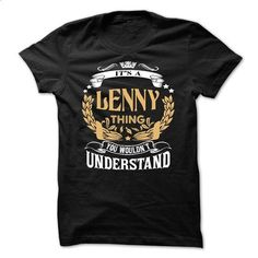 LENNY .Its a LENNY Thing You Wouldnt Understand - T Shirt, Hoodie, Hoodies, Year,Name, Birthday - #gift bags #cute shirt