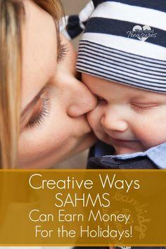 Creative Ways SAHMs Can Make Money for the Holidays make extra money, ideas to make extra money