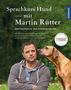 Sprachkurs Hund mit Martin Rütter: Körpersprache und Kommunikation