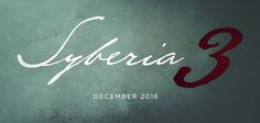 Syberia 3 First Developer Diary and Gameplay Video