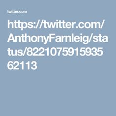 https://twitter.com/AnthonyFarnleig/status/822107591593562113