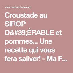 Croustade au SIROP D'ÉRABLE et pommes... Une recette qui vous fera saliver! - Ma Fourchette