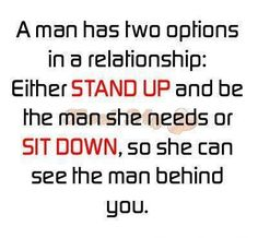 Exactly! :) Men should remember this! Except for this: If she's married, she shouldn't be looking at the man behind you, no matter what. She vowed to be loyal in good times and bad.... But don't take her loyalty and love for granted.