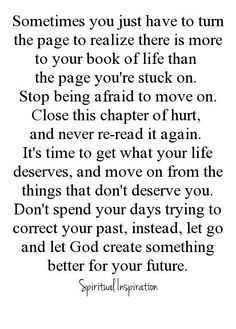 -Let God create something better for your future <3 Love this.