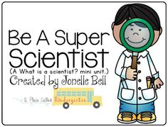 Make your students feel like super scientist! Learn about scientist, the different kinds of jobs they have, what kind of tools they use, how they use their 5 senses and how they ask and answer questions. Kindergarten Science, Science Activities, Science Ideas, Science Fun, Readers Workshop, Writing Workshop, What Is A Scientist, Classroom Jobs, Becoming A Teacher