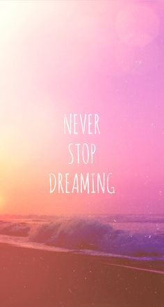Tap on image for more inspiring quotes! Never Stop Dreaming iPhone 5 wallpaper #mobile9 Click to download free wallpapers