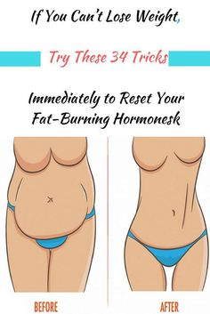 If You Can't Lose Weight, Try These 34 Tricks Immediately to Reset Your Fat-Burning Hormones | Fitness Blog