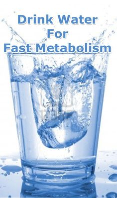 Drink Water For Fast Metabolism