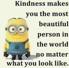 Well Said Quotes About The Kindness By The #Minions