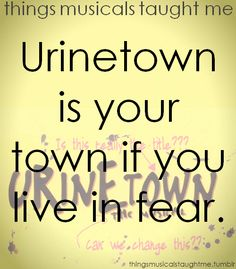 things musicals taught me:  from Urinetown
