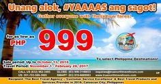 Airfare promo, from P999 to select Philippine destinations, offer ENDS 13 October 2016. BOOK NOW!