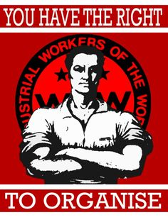 IWW: You have a right to organize