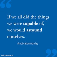 """If we all did the things we were capable of, we would astound ourselves."" -Thomas Edison  #motivationmonday #quotes"