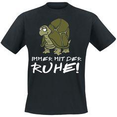 """""""Immer mit der Ruhe"""" Shirt    Klassisches Funshirt mit Frontprint."""