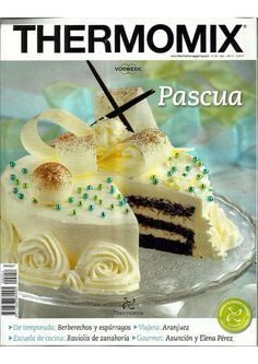 Thermomix nº Pascu Pretty Cakes, Beautiful Cakes, Amazing Cakes, Fun Desserts, Delicious Desserts, White Cakes, Freundlich, Yummy Drinks, Yummy Cakes
