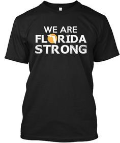We Are Florida Strong T Shirt Black T-Shirt Front
