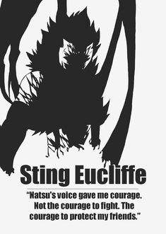 Sting Eucliffe - Natsu's voice gave me courage. Not the courage to fight. The courage to protect my friends.