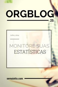 ORGblog 25: Monitore o seu blog - Sernaiotto