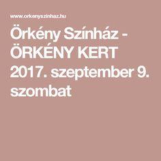 Örkény Színház - ÖRKÉNY KERT 2017. szeptember 9. szombat