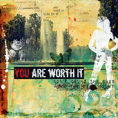 All of by Captivated Visions:  artistry 1 - grunge & overlay  make the days count  you are worth it  I became somebody else
